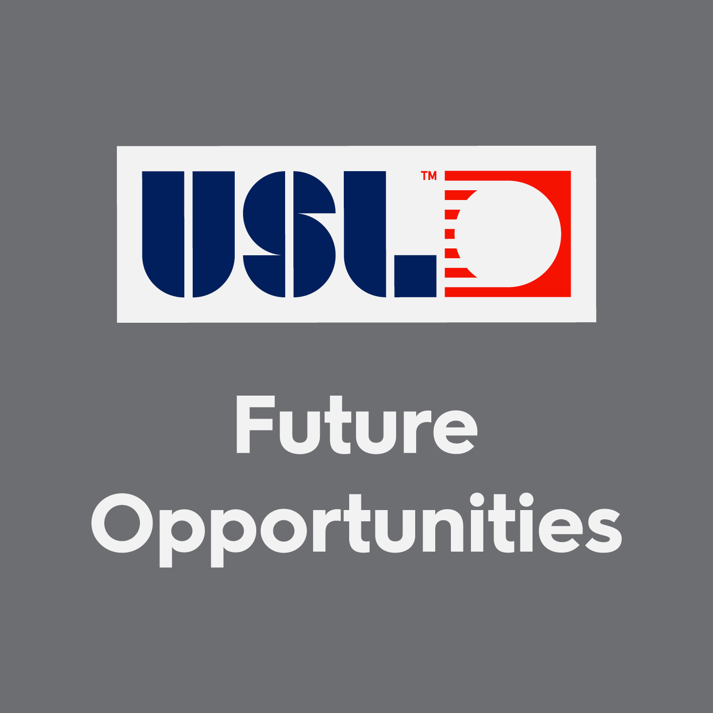 USL Future Opportunities
